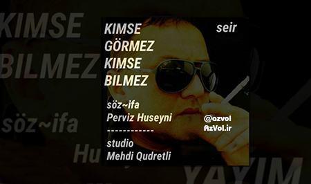 دانلود شعر آذربایجانی جدید Perviz Huseyni به نام Kimse Gormez Kimse Bilmez